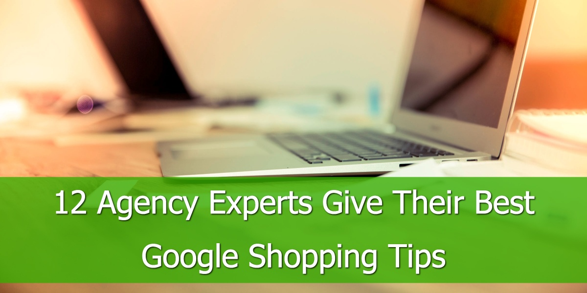 Agency Experts Give Their Best Google Shopping Tips