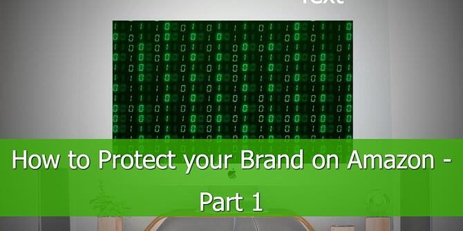 How to Protect your Brand on Amazon Part 1