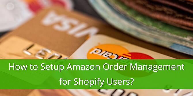 Amazon Order Management for Shopify Users