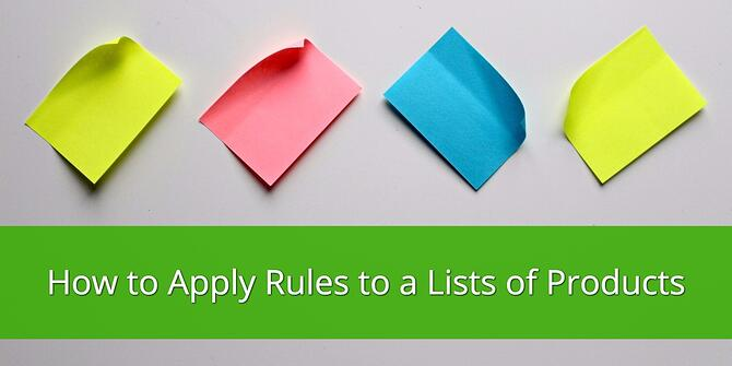How to Apply Rules to Lists of Products