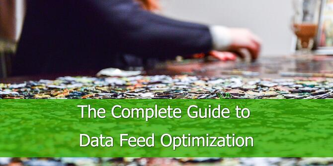 Complete Guide to Data Feed Optimization