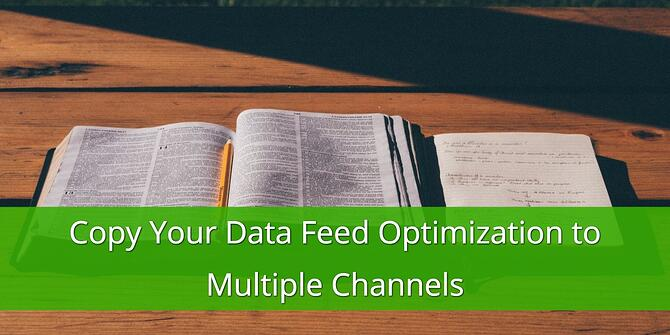 Copy your Data Feed Optimization in Multiple Channels