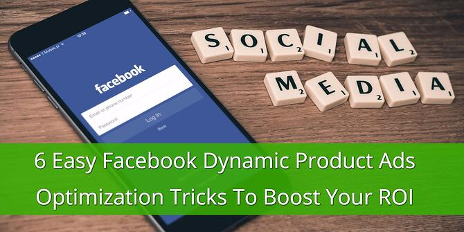 Facebook Dynamic Product Ads Optimizations