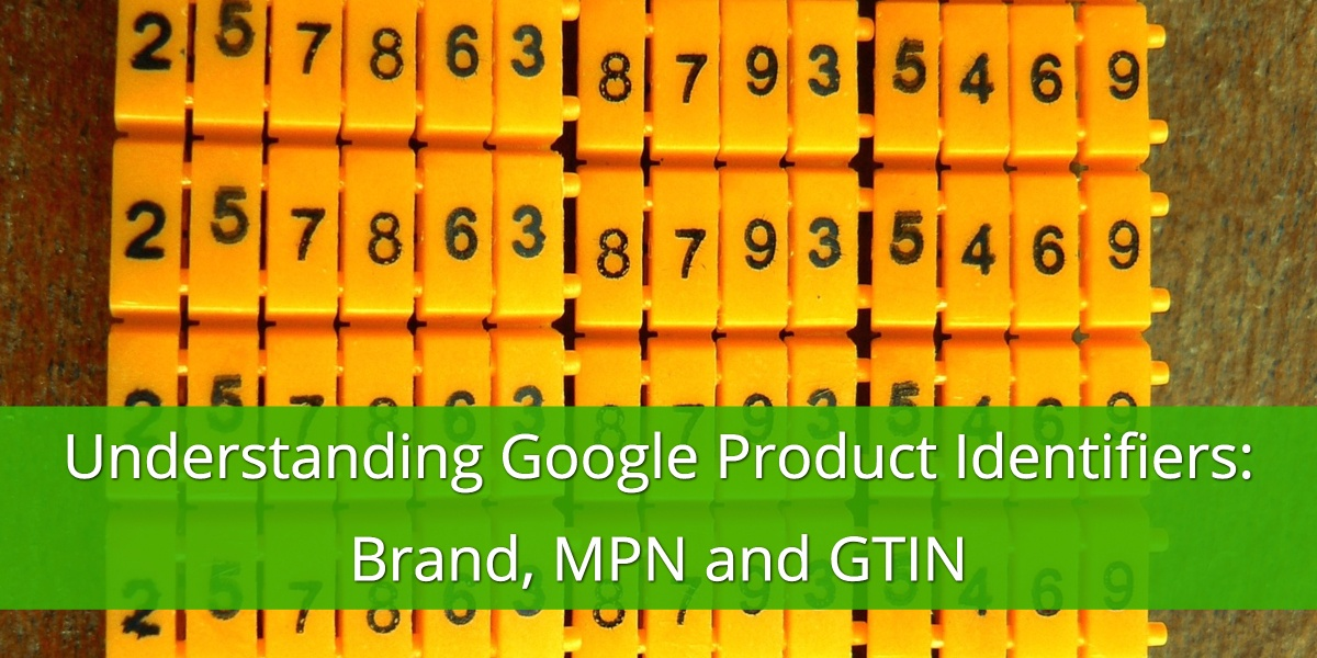 Understand Google Product Identifiers: Brand, MPN, and GTIN