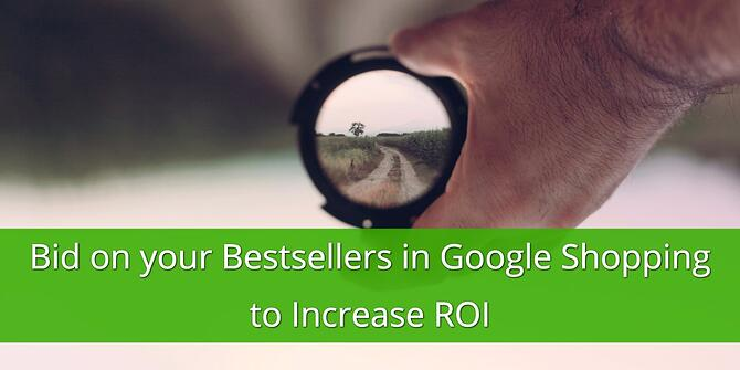Bid on Best Sellers in Google Shopping to Increase ROI