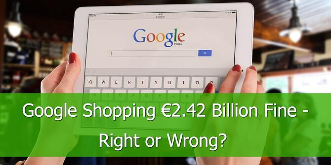 Is the Google Shopping Fine Right or Wrong