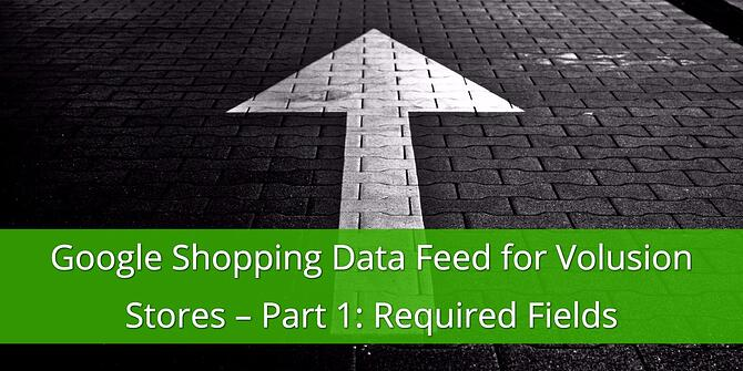 Google Shopping Volusion Required Fields