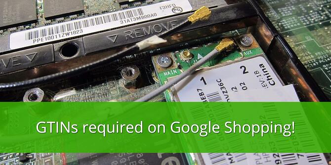 GTINs are Required on Google Shopping