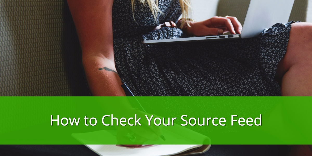 How to Check Your Source Feed
