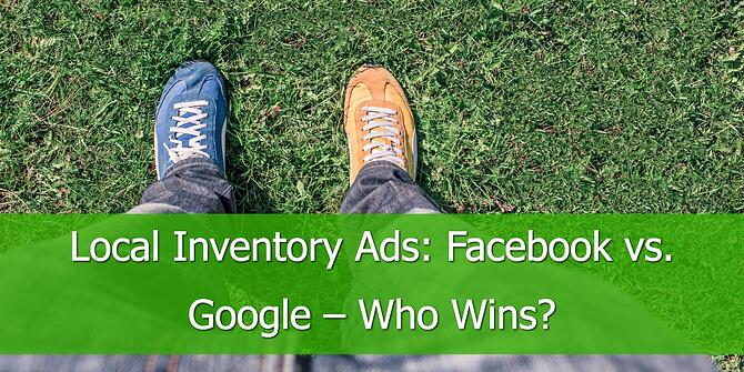 Local Inventory Ads: Facebook vs. Google