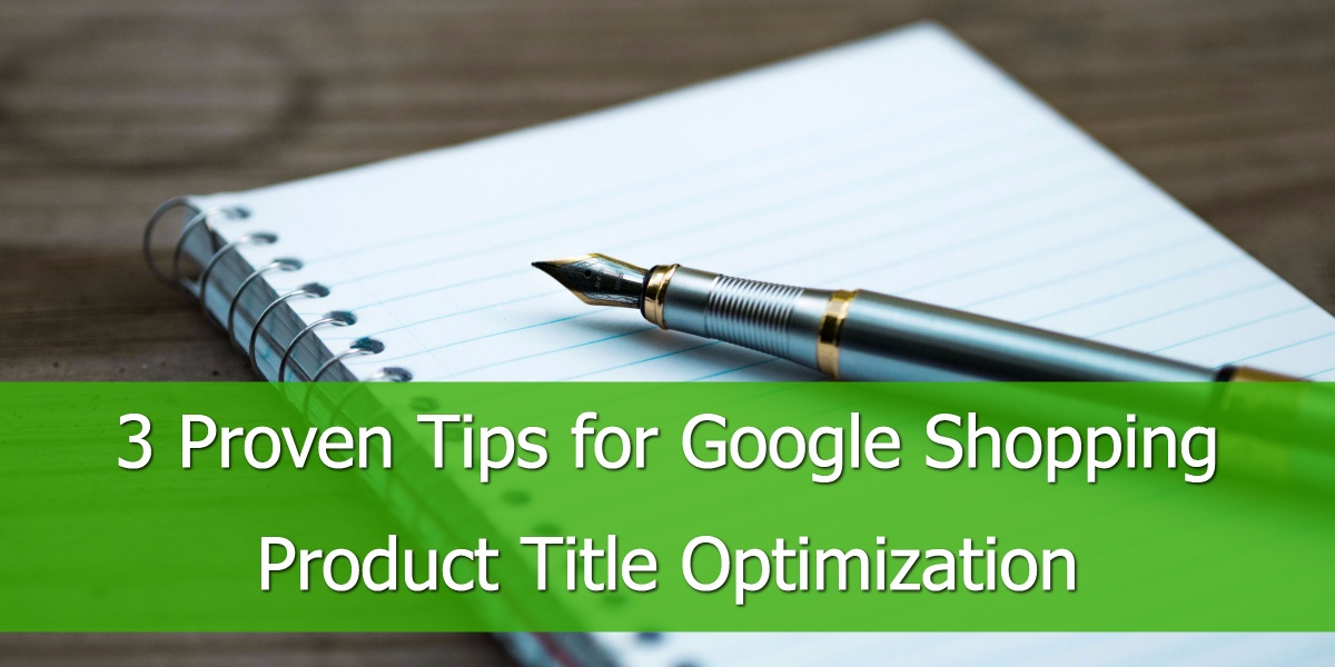 3 Proven Tips for Google Shopping Product Title Optimization
