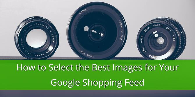 Select the Best Images for your Google Shopping Feed