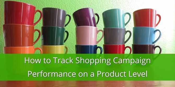 Track Shopping Campaign Performance by Product Level