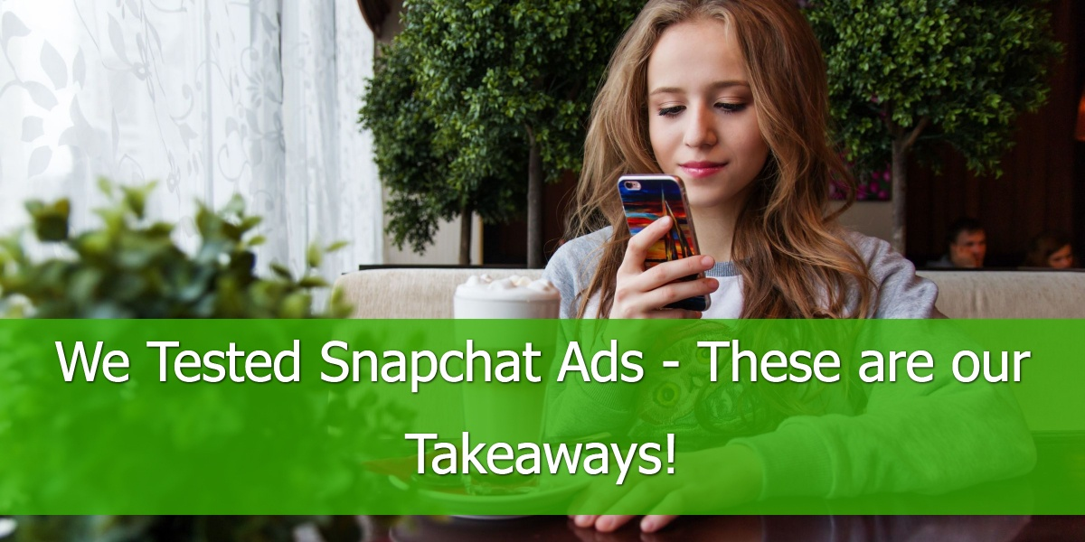 We Tested Snapchat Ads