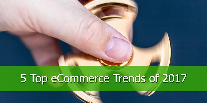 The Top 5 eCommerce Trends for 2017