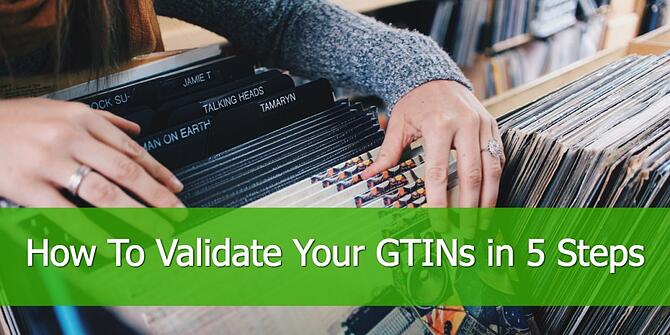 How to Validate Your GTINs for Google Shopping