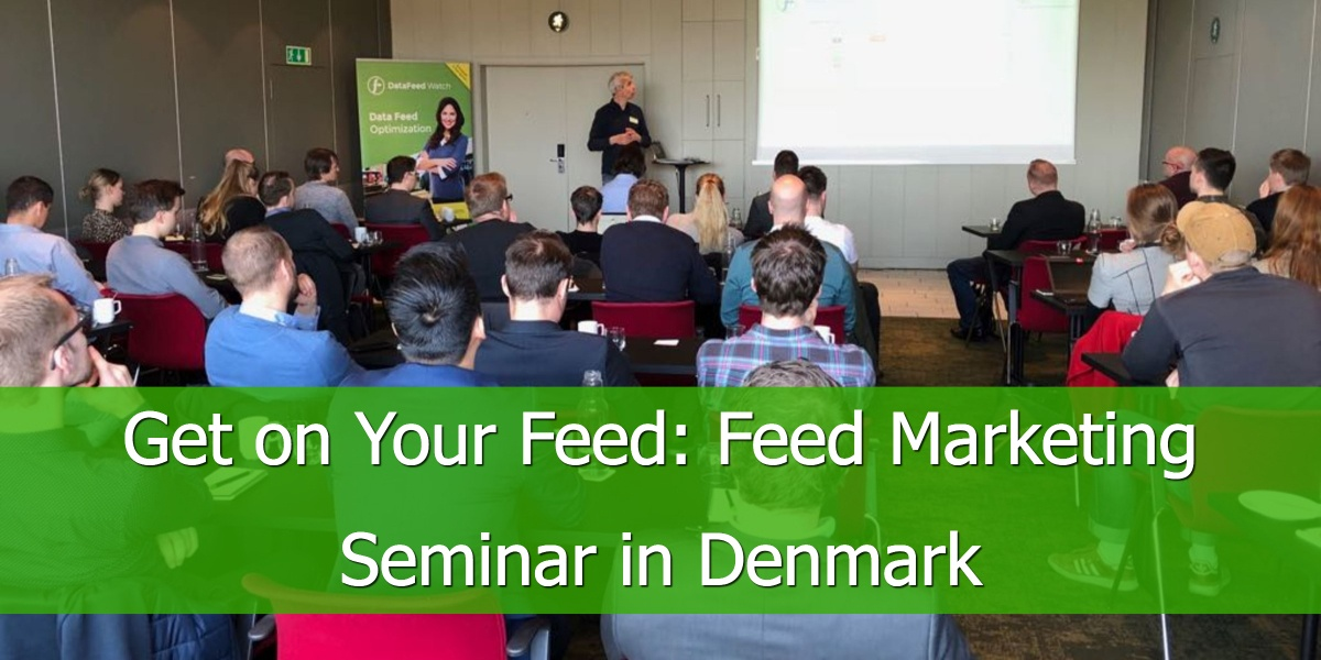 Get on Your Feed: Feed Marketing Seminar in Denmark