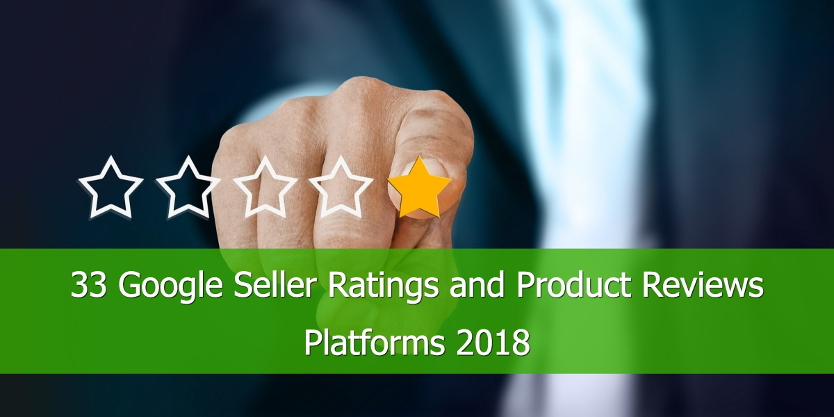 33 Google Seller Ratings and Product Reviews Platforms 2018