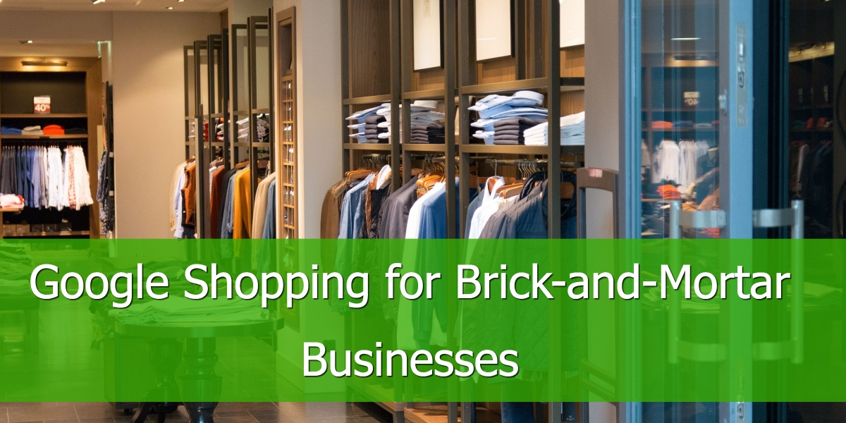 Google Shopping for Brick-and-Mortar Businesses