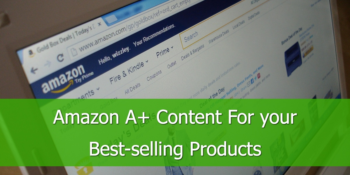 Amazon A+ Content for your Best-Selling Products