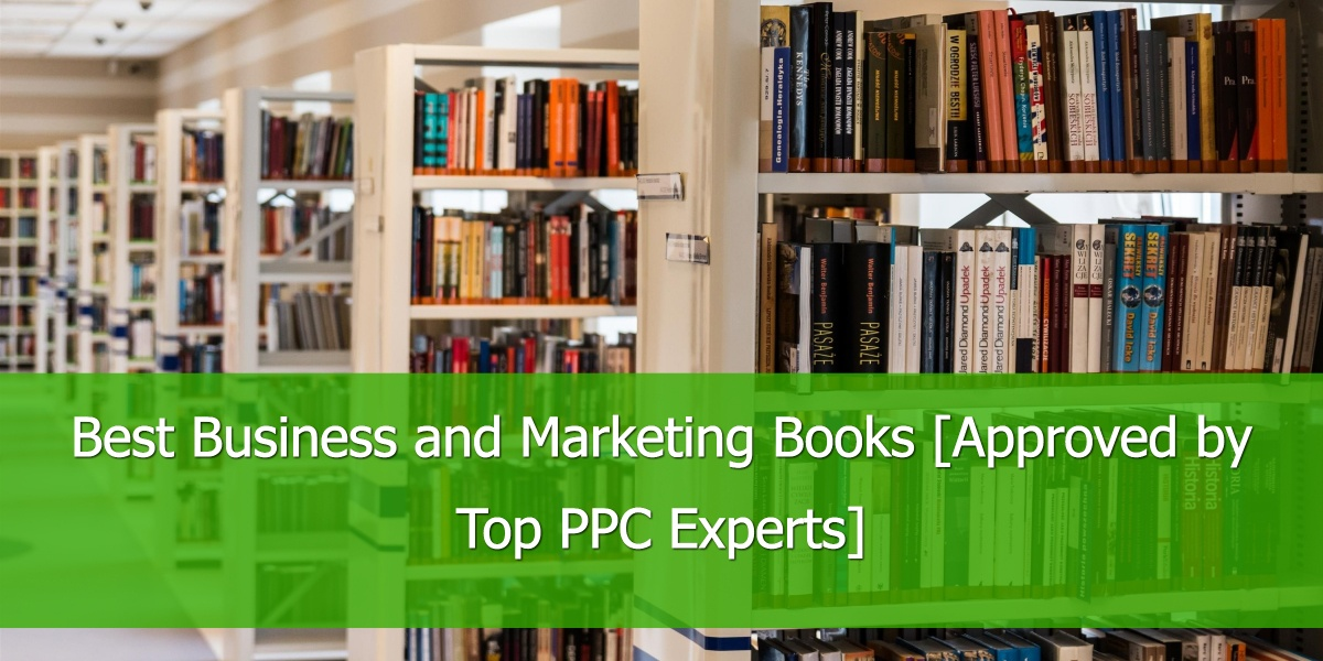 Best Business and Marketing Books [Approved by Top PPC Experts]