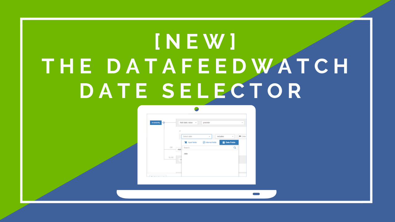 [New] The DataFeedWatch Date Selector