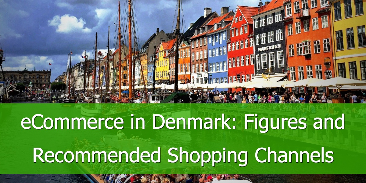 eCommerce in Denmark: Figures and Recommended Shopping Channels