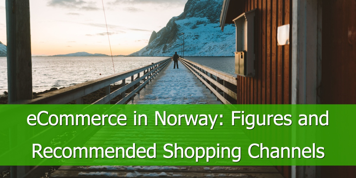 eCommerce in Norway: Figures and Recommended Shopping Channels