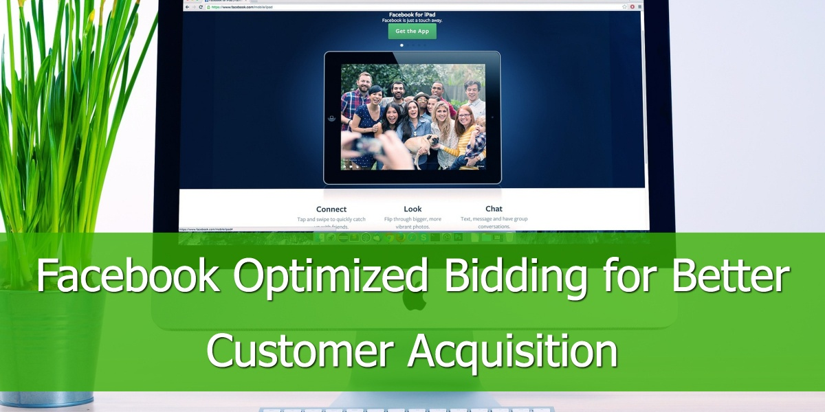 Facebook Optimized Bidding for Better Customer Acquisition