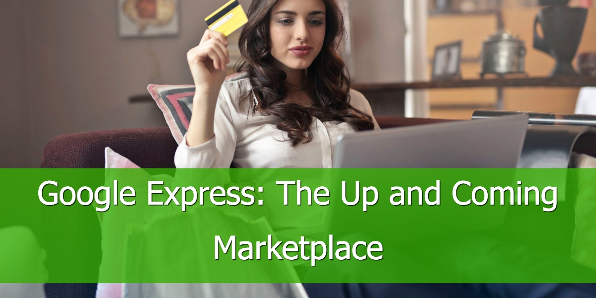 Google Express: The Up and Coming Marketplace