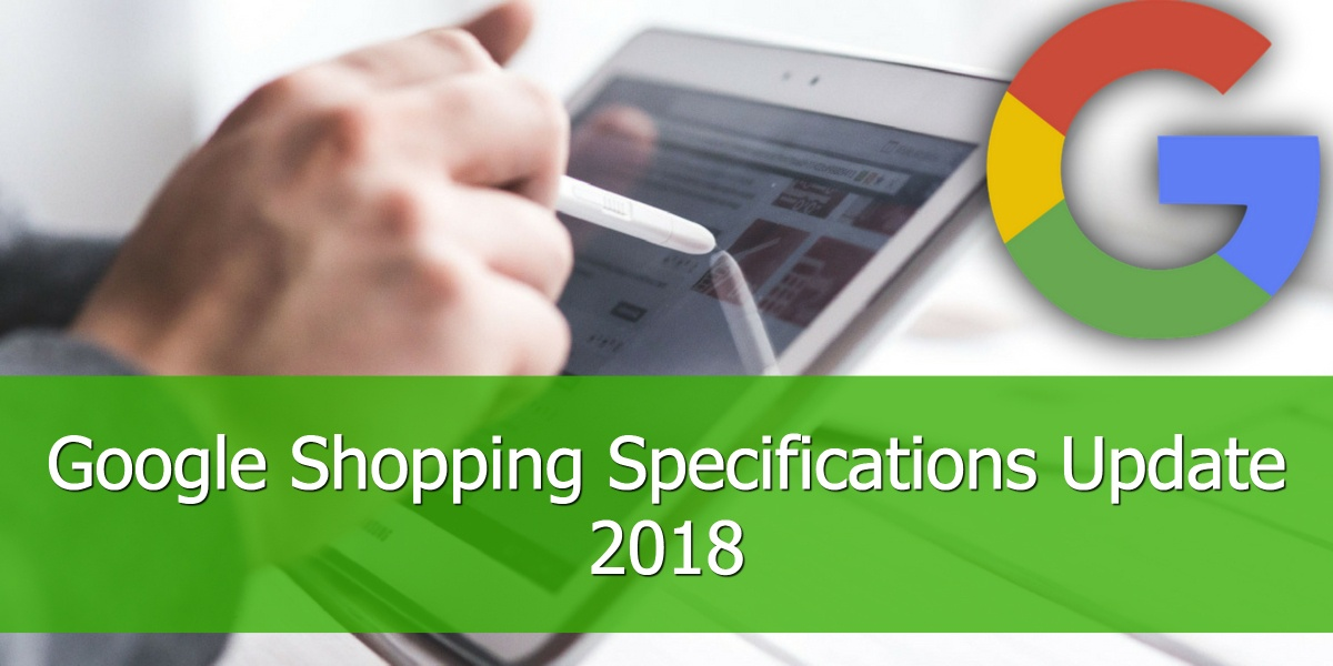 Google Shopping Specifications Update 2018