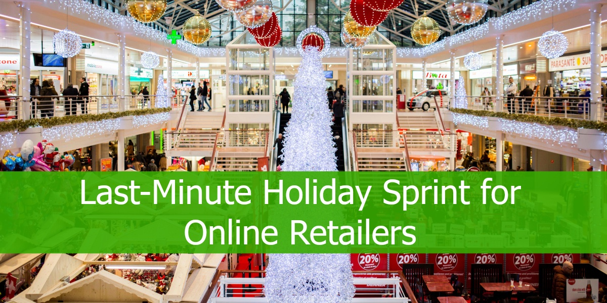 Last minute holiday sprint for online retailers for Week end last minute