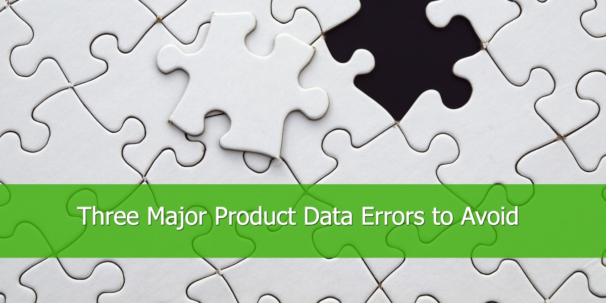 Three Major Product Data Errors to Avoid