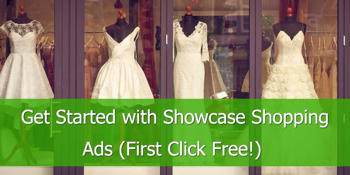 Get Started with Showcase Shopping Ads (First Click Free!)