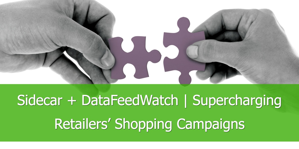 Sidecar + DataFeedWatch   Supercharging Retailers' Shopping Campaigns