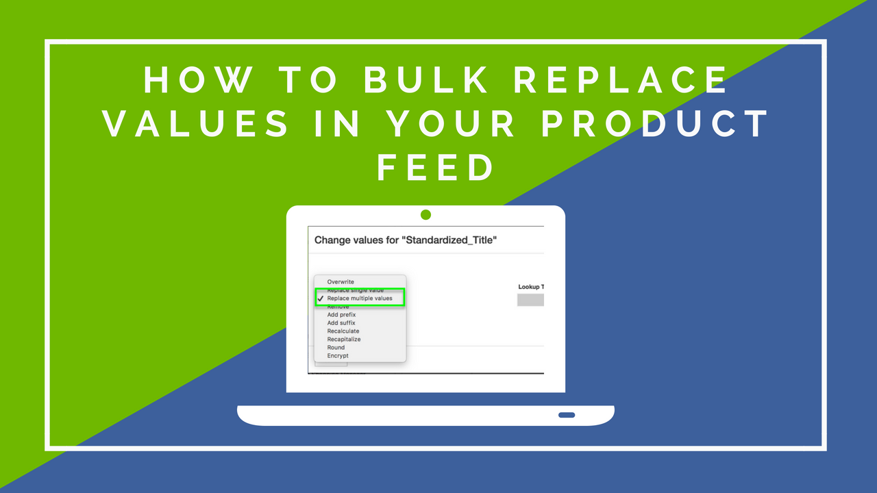 How to Bulk Replace Values in Your Product Feed