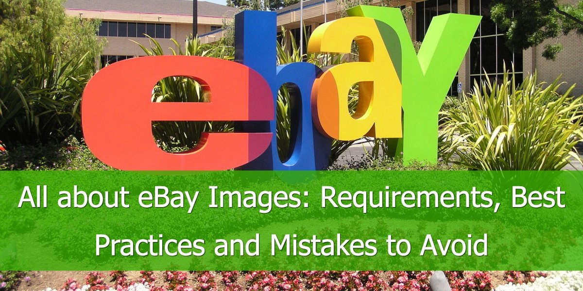 All about eBay Images: Requirements, Best Practices and Mistakes to Avoid