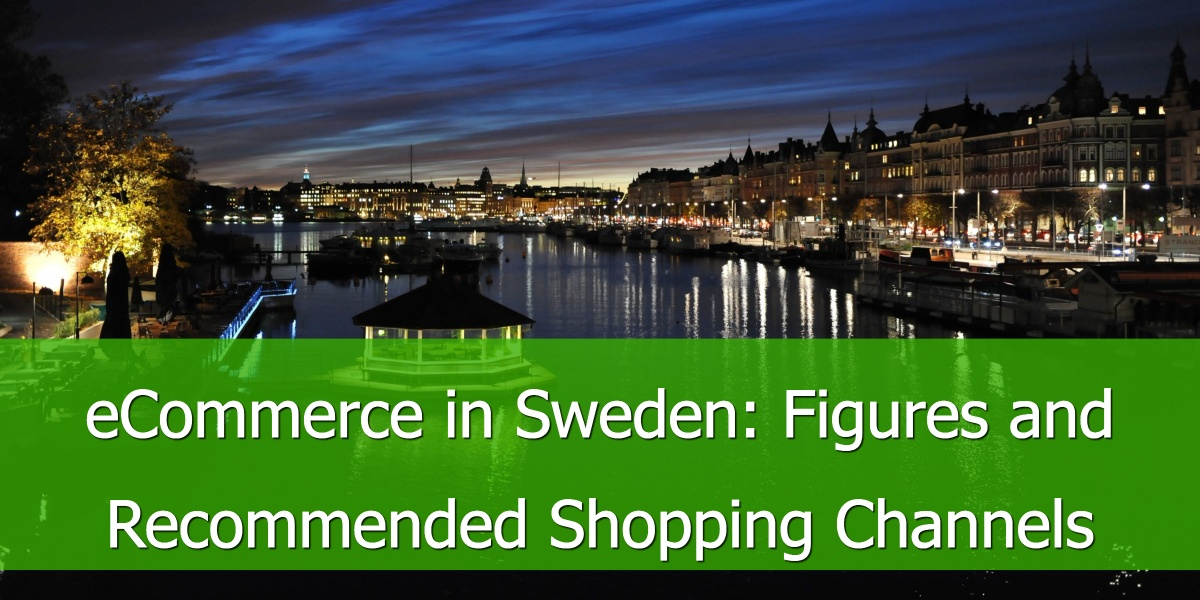 eCommerce in Sweden: Figures and Recommended Shopping Channels